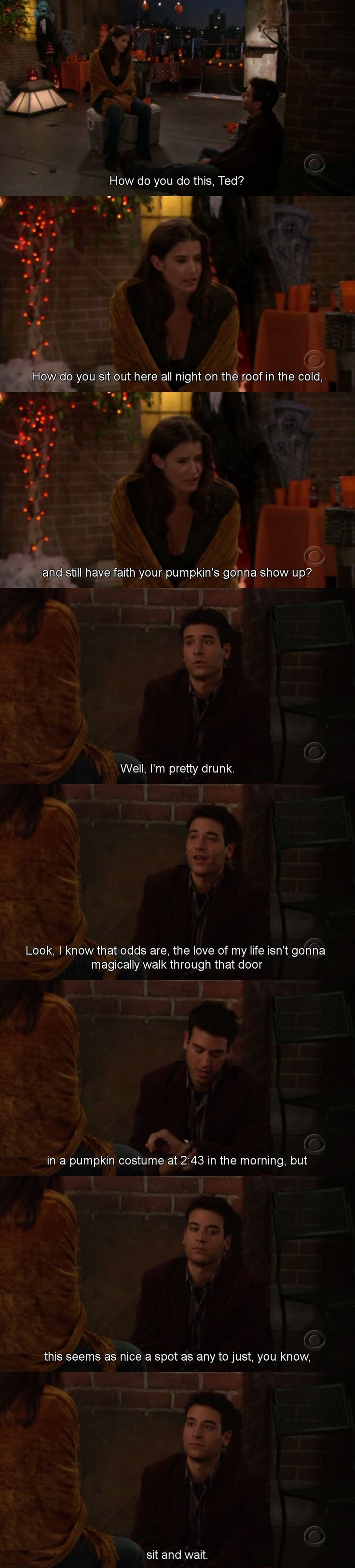 "S1E6 Slutty Pumpkin | ""This seems as nice a spot as any to just, you know, sit and wait."" -Ted Mosby"