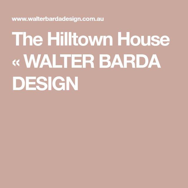 The Hilltown House « WALTER BARDA DESIGN