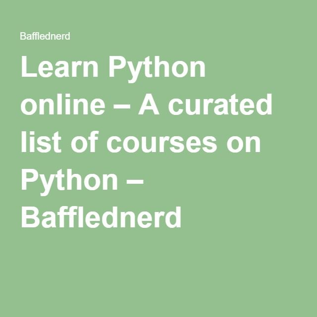 Learn Python online – A curated list of courses on Python – Bafflednerd