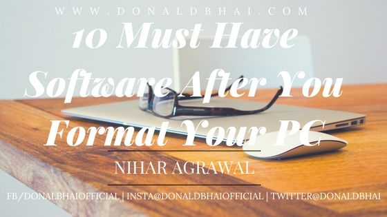 10 must have software after you format your PC – DonaldBhai