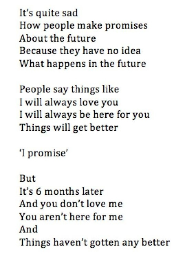 This is so true. I still love you and will be there for you, but you..you are gone. You promised but you still left.