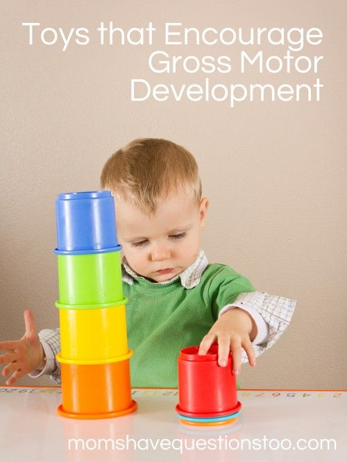 Toys That Encourage Gross Motor Development Repinned By