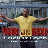 10. TrickszToch - Wees Jezelf (PalabraAntoBerdad The Mixtape) by TrickszToch on SoundCloud