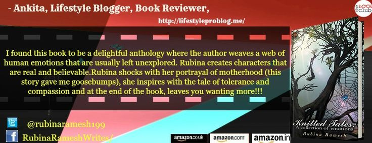 #Review by Ankita: If you like good writing, if you like good stories, if you like a book that is not easy to put down, if you like a book that makes you think, then you should read Knitted tales. #KnittedTales @rubinaramesh199 #Anthology #Thriller #Horror @LifstyleProBlog http://bit.ly/2iuLLlo