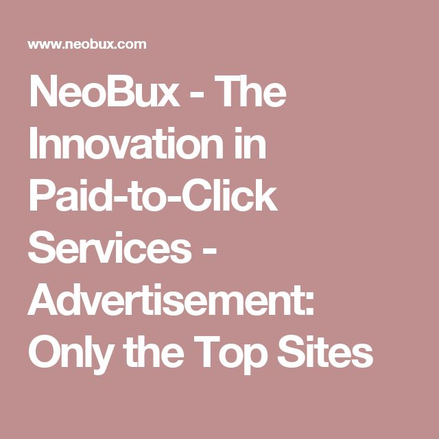 NeoBux - The Innovation in Paid-to-Click Services - Advertisement: Only the Top Sites