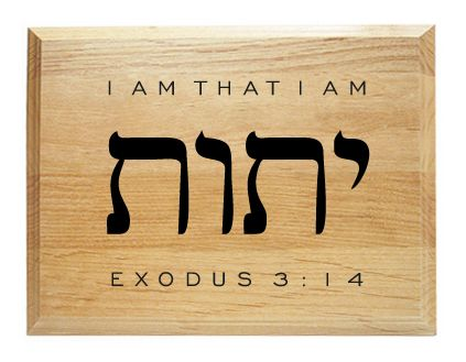 """The mind-blowing Scripture verse from Exodus 3:14, in which God reveals His name (YHWH, """"I am that I am"""") to Moses, is captured onto this beautiful wall decor sign.     The Bible plaque features the Hebrew letters of the tetragrammaton, along with the text """"I am that I am"""" from Exodus 3:14, laser..."""