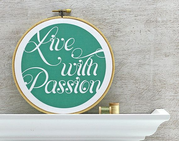 Live with Passion Embroidery Hoop Art: Typography Printed Fabric Art - Personalized Wall Hanging, Choose Your Color, Emerald, Green, White via Etsy