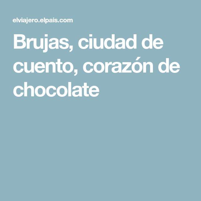 Brujas, ciudad de cuento, corazón de chocolate