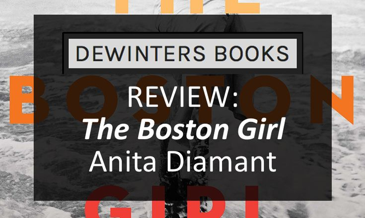 "It's only the beginning of February but Anita Diamant's ""The Boston Girl"" is already one of my favorite books I've read this year #BookReview #BooksOfPinterest #Bookworm"