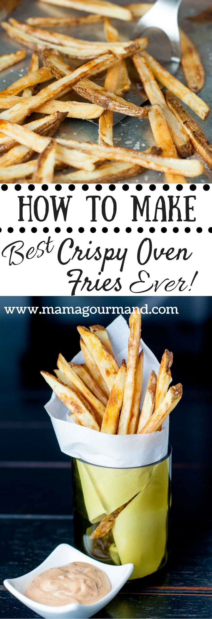 My Best Crispy Oven Baked Fries with Fry Sauce takes all the tips out there on achieving perfectly baked fries and combines them in one easy to follow recipe. http://www.mamagourmand.com