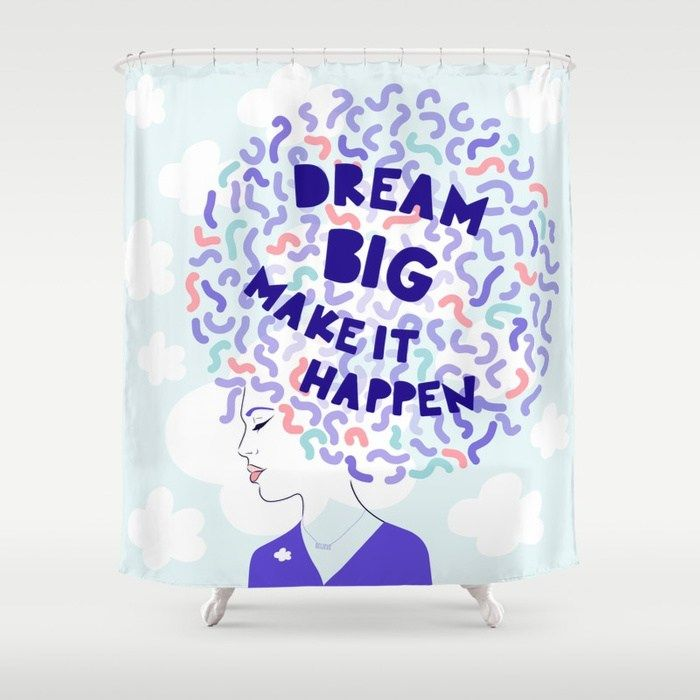 Buy Dream Big Girl Power Portrait Shower Curtain By Domvariwords Dominique Vari Worldwide Shipping Available At Society Dream Big Shower Curtain Girl Power