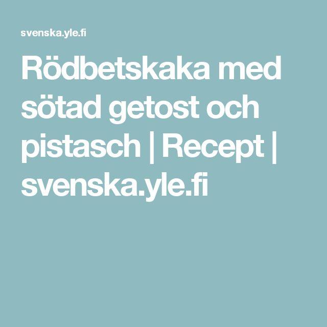 Rödbetskaka med sötad getost och pistasch | Recept | svenska.yle.fi