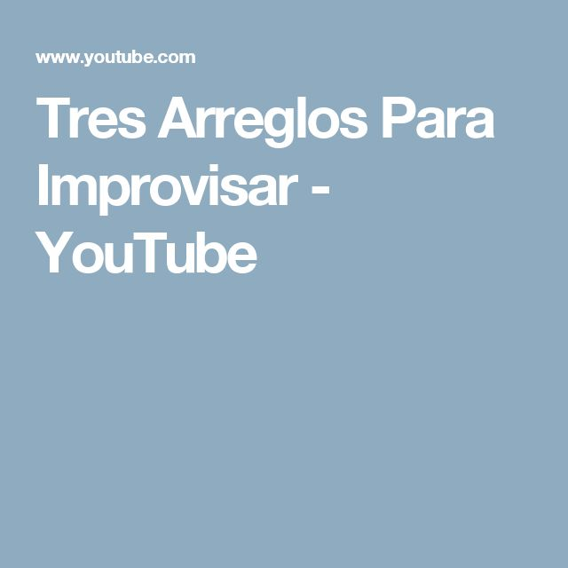 Tres Arreglos Para Improvisar - YouTube