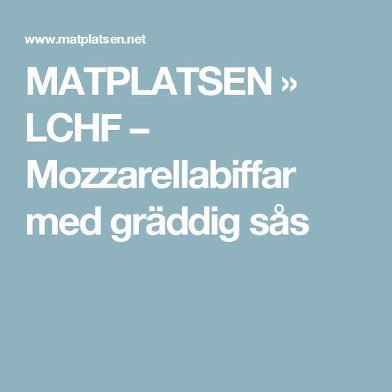 MATPLATSEN » LCHF – Mozzarellabiffar med gräddig sås