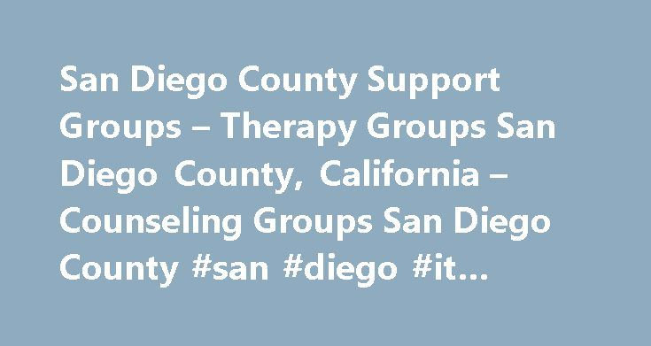 San Diego County Support Groups – Therapy Groups San Diego County, California – Counseling Groups San Diego County #san #diego #it #support http://michigan.nef2.com/san-diego-county-support-groups-therapy-groups-san-diego-county-california-counseling-groups-san-diego-county-san-diego-it-support/  # Support Groups in San Diego County, CA San Diego County Support Groups and Group Therapy Group therapy takes many forms. The groups are variously referred to (often interchangeably) as San Diego…