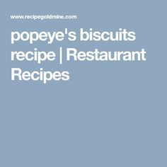 popeye's biscuits recipe | Restaurant Recipes