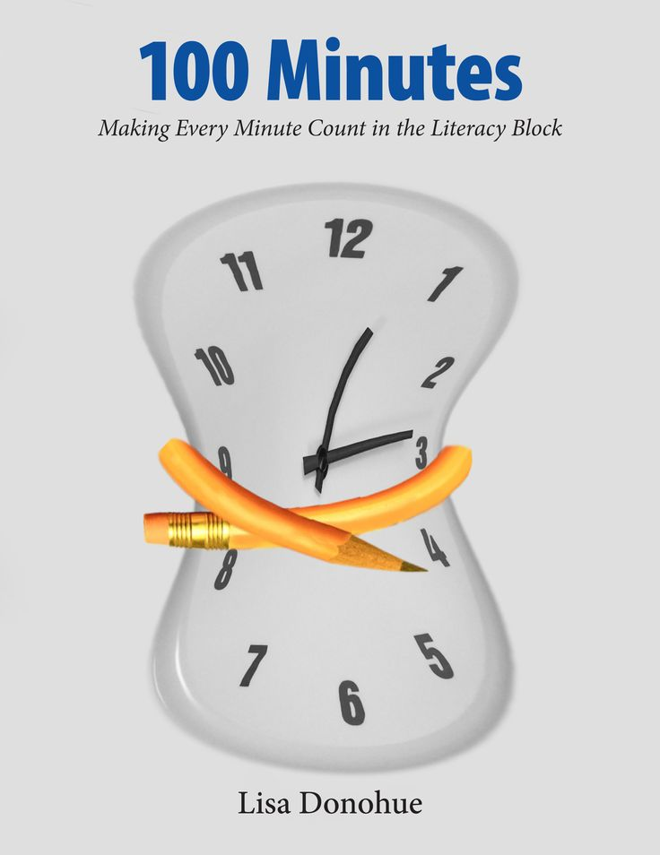 #10. 100 Minutes: Making Every Minute Count in the Literacy Block I Lisa Donohue
