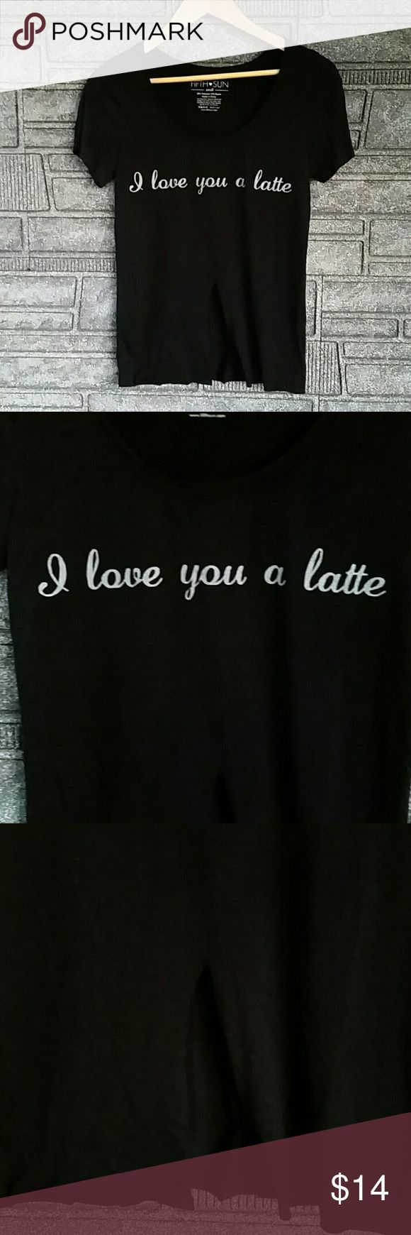 """I love you a latte statement t size small Black t shirt features short sleeves and slit up the front middle. Wording is """"I love you a latte"""" in cursive writing.  50% polyester,  50% rayon. Measures 25 inches top to bottom, 15 inches armpit to armpit. Slit goes 8 inches from top to bottom. Fifth Sun Tops Tees - Short Sleeve"""
