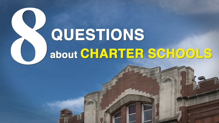 What is a Charter School? The 74 answers 8 common questions about these public schools.