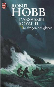 L'assassin royal, Le dragon des glaces (tome 11) de Robin Hobb