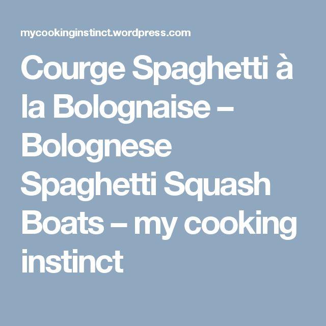 Courge Spaghetti à la Bolognaise – Bolognese Spaghetti Squash Boats – my cooking instinct