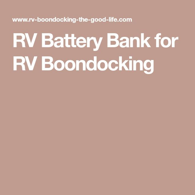 RV Battery Bank for RV Boondocking