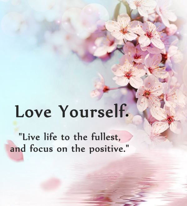 awesome Positive Quotes: Why First Love Yourself Should Awesome