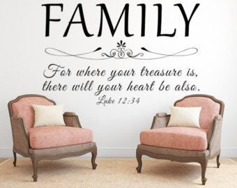 Family Wall Decal   For Where Your Treasure Is Luke 12:34 KJV Vinyl Wall  Decal Inspirational Custom Vinyl Decal Wall Sign Custom Wall Decal