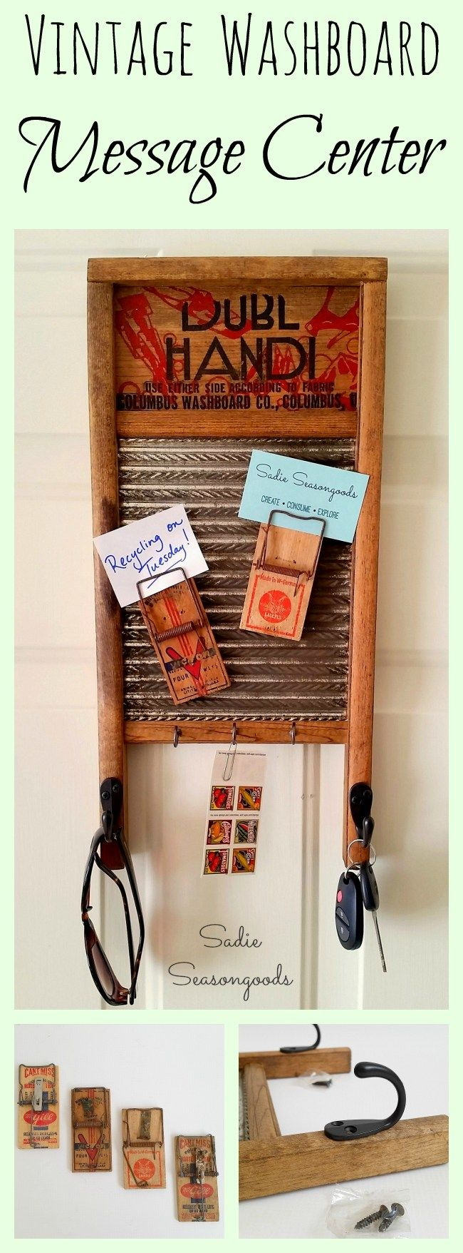 "A vintage washboard can be repurposed into a message center, memo board, and reminder center! Use old, deconstructed mouse traps as ""clip boards"" for notes and cards, and add vintage-y hooks for keys, sunglasses, and anything hangable! Perfect primitive farmhouse style for the modern chaotic life. #SadieSeasongoods  www.sadieseasongoods.com"