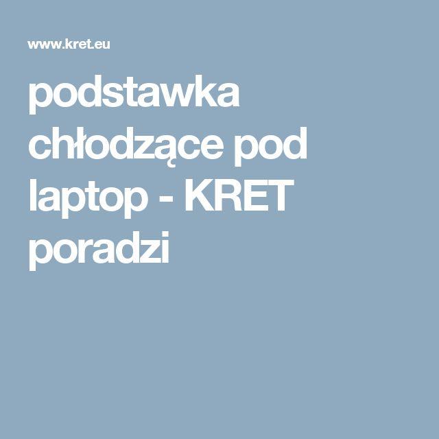 podstawka chłodzące pod laptop - KRET poradzi