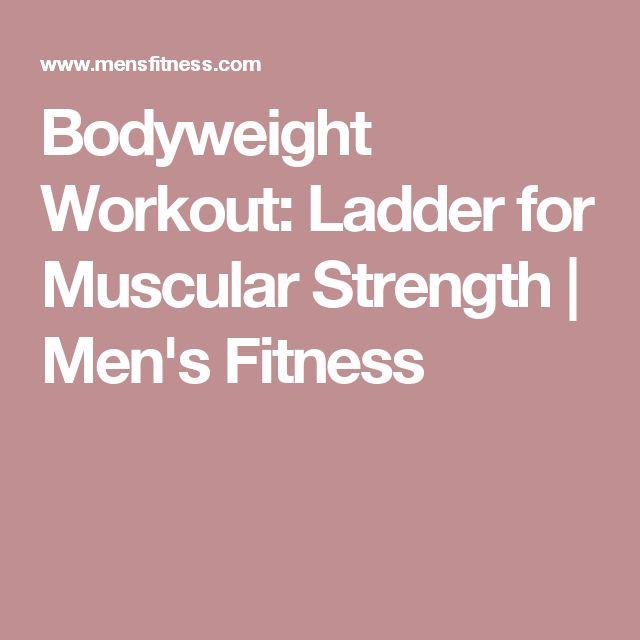 Bodyweight Workout: Ladder for Muscular Strength | Men's Fitness