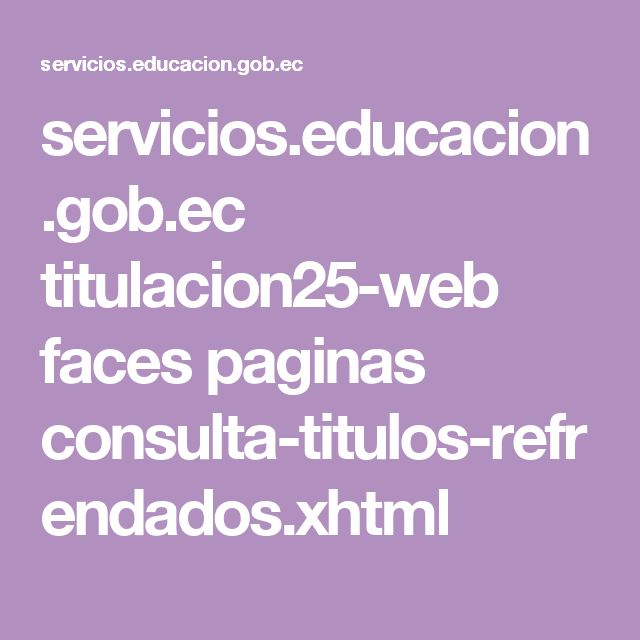 servicios.educacion.gob.ec titulacion25-web faces paginas consulta-titulos-refrendados.xhtml