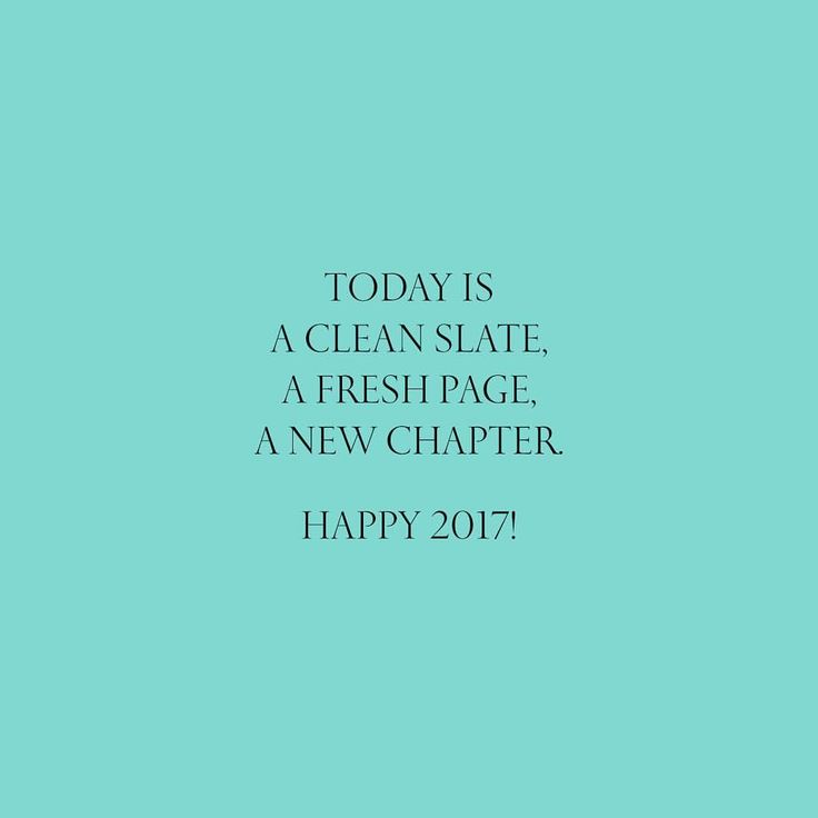 Today is a clean slate. Happy 2017!