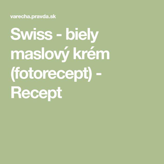 Swiss - biely maslový krém (fotorecept) - Recept