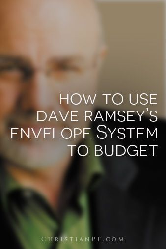 how to use Dave Ramsey's envelope system to budget... http://christianpf.com/how-to-use-dave-ramseys-envelope-system-to-budget/