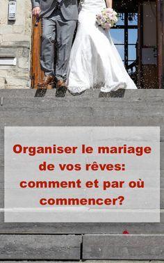 organiser le mariage de vos rêves: comment et par où commencer? Tout pour préparer le mariage dont vous rêvez tout en restant dans votre budget!