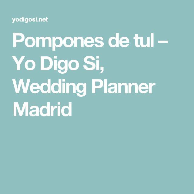 Pompones de tul – Yo Digo Si, Wedding Planner Madrid