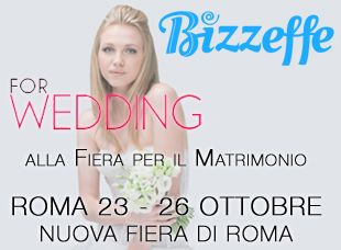 Bizzeffe a Forwedding 2014, Roma, 23-26 ottobre