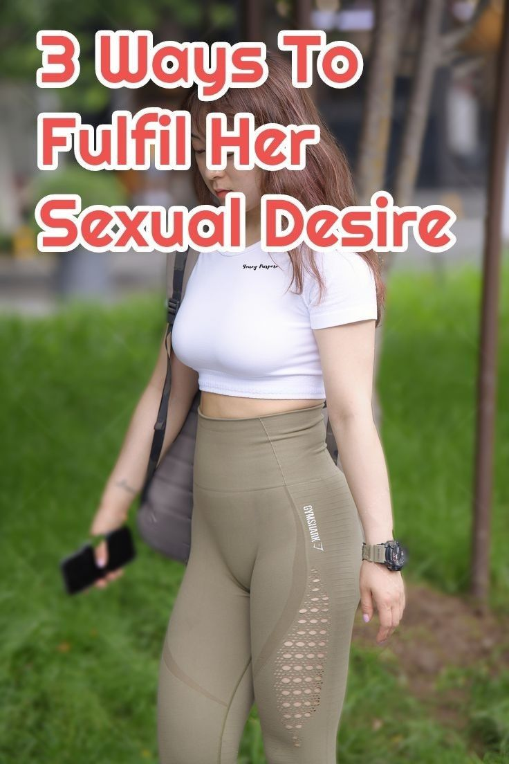 3 WAYS TO FULL FILL HER SEXUAL DESIRE