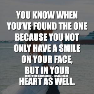 You know when you've found the one because you not only have a smile n your face but in your heart as well  #RelationshipGoals #RelationshipQuotes #LoveQuotes