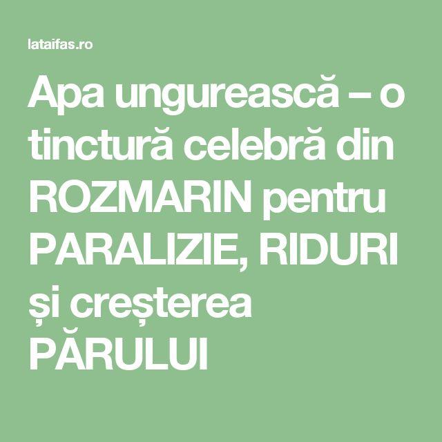 Apa ungurească – o tinctură celebră din ROZMARIN pentru PARALIZIE, RIDURI și creșterea PĂRULUI