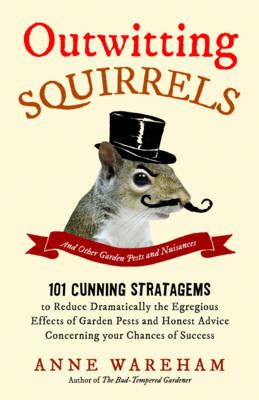 Outwitting Squirrels: And Other Garden Pests and Nuisances (June)