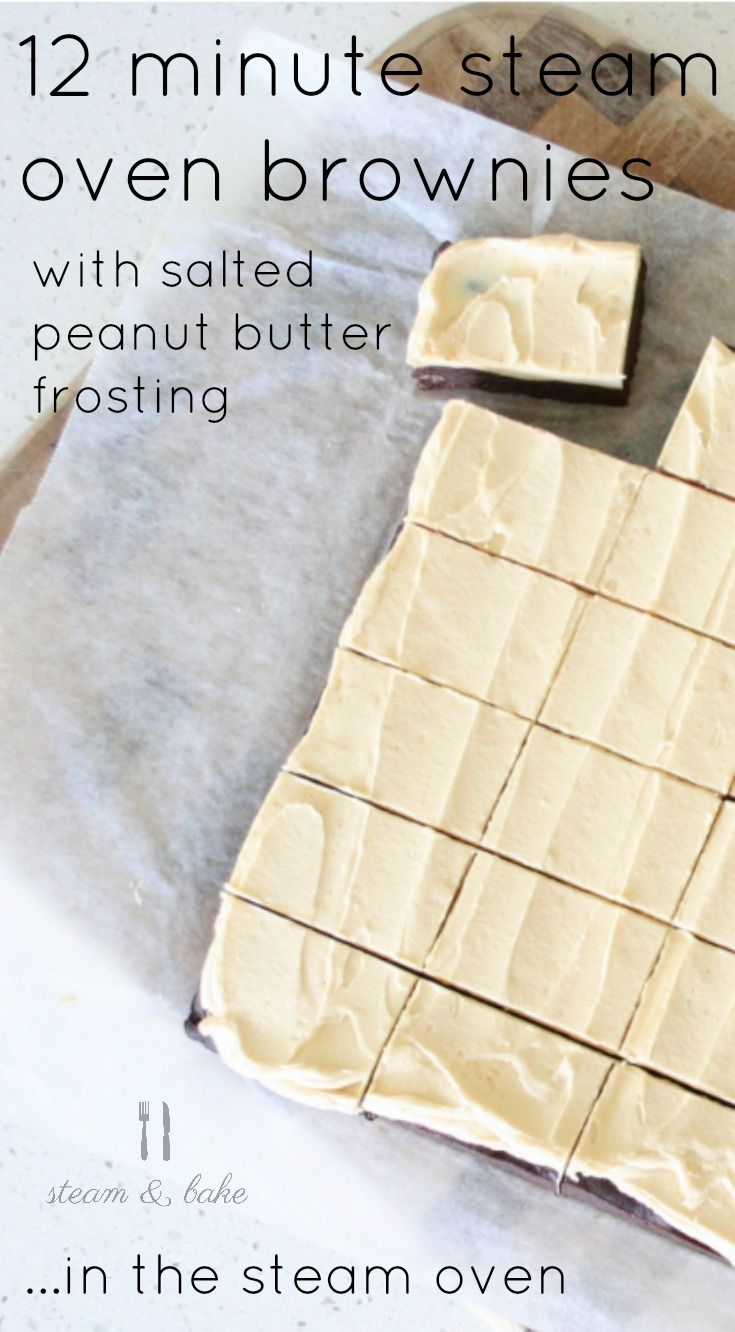 12 Minute Steam Oven Brownies recipe, with salted peanut butter frosting. Fabulous weekend baking idea!