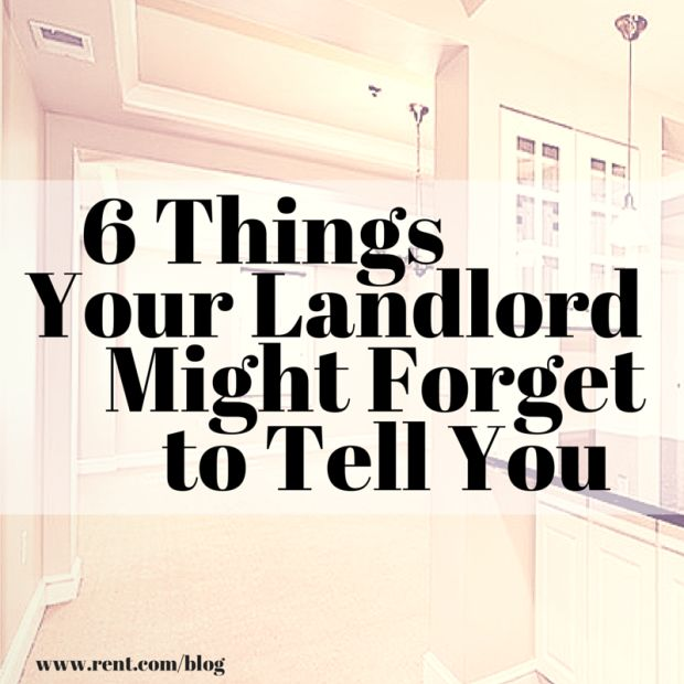6 things your landlord might forget to tell you, but you definitely need to know!