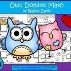 $ - Owl Domino Math.  Have your students practice addition while using dominoes. Enjoy! Regina Davis aka Queen Chaos at Fairy Tales And Fiction By 2.