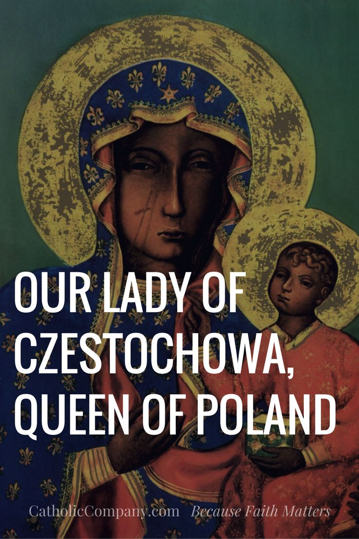 About Our Lady Of Czestochowa, The Heart Of The Catholic Faith In Poland