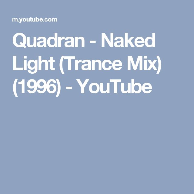 Quadran - Naked Light (Trance Mix)  (1996) - YouTube