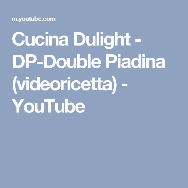 Cucina Dulight - DP-Double Piadina (videoricetta) - YouTube