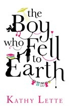The Boy Who Fell To Earth by Kathy Lette - Books - Random House Books Australia