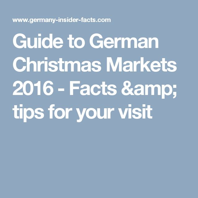 Guide to German Christmas Markets 2016 - Facts & tips for your visit